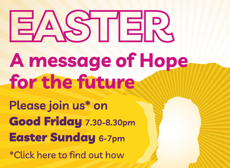 Easter: 7:30-8pm Good Friday, 6-7pm Easter Sunday